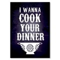 Plakat metalowy Cook your dinner