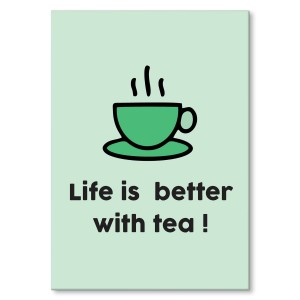 Poster metalowy Life is better with tea