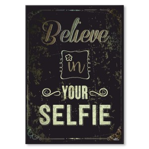 Metal poster Believe in you selfie
