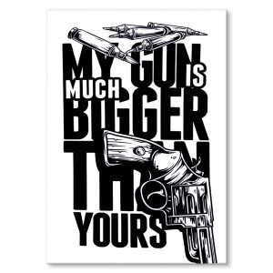 Poster metalowy My gun is bigger