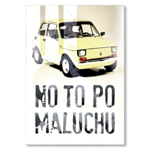 Poster metalowy No to po maluchu
